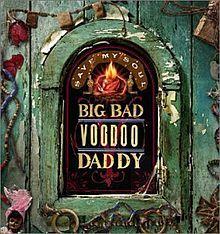 Big Bad Voodoo Daddy ~ Save My Soul