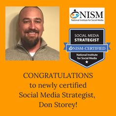 Congratulations to Don Storey, our newest NISM certified Social Media Strategist!