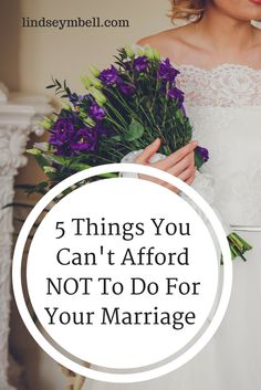 5 things you can't afford NOT to do for your #marriage
