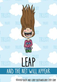 Leap And The Net Will Appear 8x10 Illustration Print by BuckAndLibby