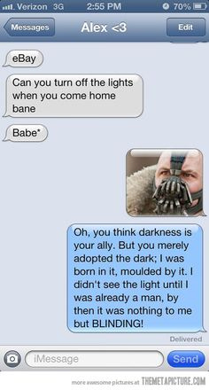 So, just to make sure everyone's clear on this, it was the FEMALE who pulled out the Bane quote...