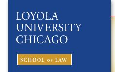 Loyola University Chicago - School of Law - A Proud Heritage... An Ambitious Future