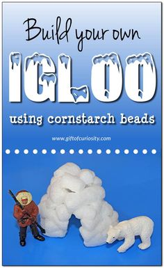 Igloo craft using cornstarch beads: Build your own igloo to learn about life in the Arctic using cornstarch beads (aka, biodegradable packing peanuts)    Gift of Curiosity