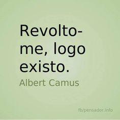Revolto-me, logo existo.