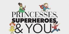 BYU professor Sarah Coyne has uncovered harmful impacts of princess and superhero cultures on children,