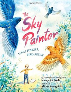 The Sky Painter: Louis Fuertes, Bird Artist by Margarita ... https://smile.amazon.com/dp/1477826335/ref=cm_sw_r_pi_dp_x_phY5xb2AB528B