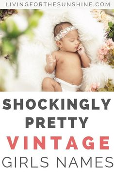 Shockingly Pretty Vintage Names for Girls – Living For the Sunshine Are you looking for an elegant old fashioned name for your little girl? This list of beautiful vintage names will help you find a lovely old school name for your new daughter. Girls Names Vintage, Baby Girl Names Unique, Unisex Baby Names, Unique Baby, Names Baby, Vintage Boys, Unique Vintage, Girl Flower Names, Baby Names For Girls