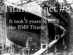 Titanic Fact: It took 3 years to build the RMS Titanic Rms Titanic, Titanic Photos, Titanic History, Titanic Ship, Titanic Movie, Titanic Sinking, Southampton, A Night To Remember, Before Us