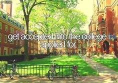 Done I'm not attending my dream school but I'm loving the school that I'm accepted to now!