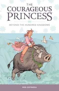 The+Courageous+Princess+Vol.+1:+Beyond+the+Hundred+Kingdoms+on+www.amightygirl.com