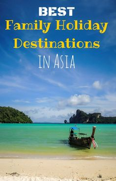 The Best 7 Family Holiday Destinations in Asia!