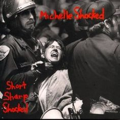 Michelle Shocked/Short Sharp Shocked (1988)