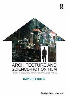 Architecture and Science-Fiction Film (Ashgate Studies in Architecture), , David