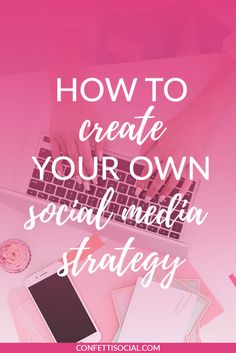This is a very useful article explaining how to create your own social media strategy.