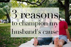 3 Reasons to champion my husband's cause