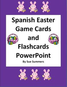 Spanish Easter Game Cards and Flashcards PowerPoint by Sue Summers - 12 different Spanish Easter vocabulary words