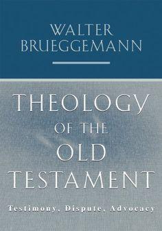 Theology of the Old Testament: Testimony, Dispute, Advocacy by Walter Brueggemann, http://www.amazon.com/dp/0800699319/ref=cm_sw_r_pi_dp_wVOFrb15MHMW3