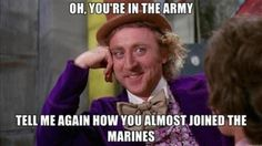 """""""Oh, you're in the Army..."""""""