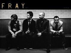 The Fray- a lovely band...their first album, How to save a life, was beautiful in every regard...deep an low and high and soaring