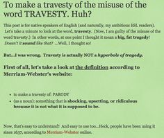 The word travesty and its definition.  Not to be confused with TRAGEDY!