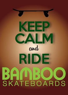 Keep Calm...and Ride Bamboo!