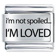 Pugster I''m Not Spoiled I''m Loved Italian Charm  http://electmejewellery.com/jewelry/charms/italian-style/pugster-i3939m-not-spoiled-i3939m-loved-italian-charm-com/
