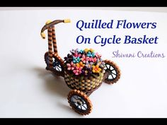 Part one: Quilling Tricycle with Basket/ Quilled Cycle/ DIY Paper Cycle - YouTube