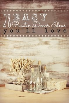 Rustic decor is cheap, readily available and easy to create. Check out these DIY easy rustic decor ideas! 28 Easy Rustic Decor Ideas You'll ...