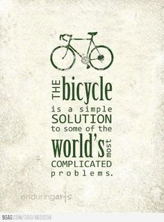 Think about it: The bicycle is a simple solution to some of the world's most complicated problems. / La bicyclette est une solution simple aux problèmes du monde les plus compliqués. Bicycle Quotes, Cycling Quotes, Cycling Art, Cycling Bikes, Women's Cycling, Cycling Workout, Bike Ride Quotes, Bike Workouts, Swimming Workouts