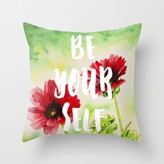 """""""Be Yourself"""" Handwritten quote on watercolor floral background throw pillow"""