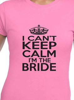 Items similar to Wedding Gift I Can't Keep Calm I'm Getting Married T-shirt Funny Bride gift Bride t shirt bride to be on Etsy Bride Gifts, Wedding Gifts, Cant Keep Calm, Getting Married, Trending Outfits, T Shirt, Etsy, Women, Wedding Day Gifts