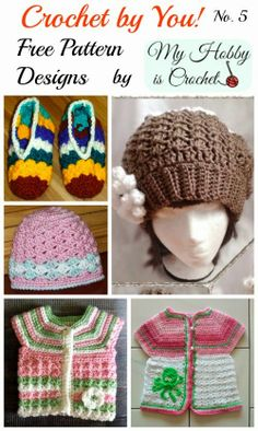 Crochet by You (part 5) using Free Crochet Patterns by My Hobby is Crochet Blog. With links to the #freecrochetpatterns