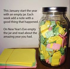 """""""This January start the year with an empty jar. Each week add a note with a good thing that happened. On New Year's Eve empty the jar and read about the amazing year you had."""" Love this idea! Simple Life Hacks, Useful Life Hacks, Things To Do When Bored, Good Things, Things Happen, Small Things, 365 Jar, Stuff To Do, Cool Stuff"""