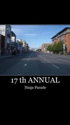 Ninja parade - definitely a parade I would sign up for...