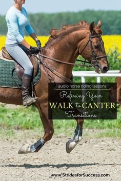 Having trouble with your canter transition? I suggest refining your walk to canter transition to improve your trot to canter transitions. Here's how...