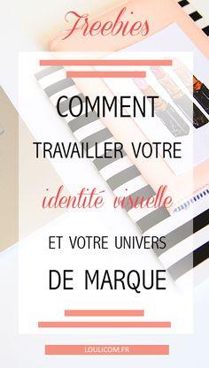 Identité visuelle : comment travailler votre identité visuelle et votre univers de marque? + Bonus à télécharger gratuitement
