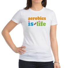 Aerobics Is My Life Gift Shirt