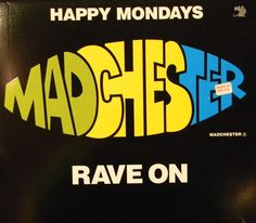 another of my old Splash Posters ,by central station design | Happy Mondays Madchester Rave On