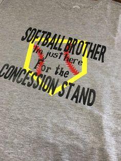 Softball Brother I'm just here for the concession stand – funny brother shirt Softball Tshirts, Softball Party, Softball Cheers, Softball Crafts, Softball Coach, Girls Softball, Softball Players, Baseball Mom, Baseball Shirts