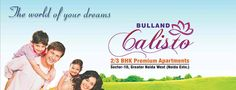 Bulland Calisto Noida Extension Price List And Other Details.......