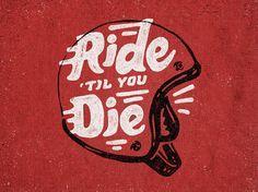 Ride 'TIL YOU Die