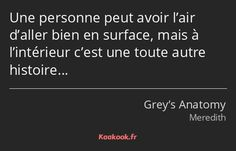 Citation Grey's Anatomy, Grey's Anatomy Series, Greys Anatomy, Neon Quotes, French Quotes, Bad Mood, Short Quotes, True Quotes, Life Lessons
