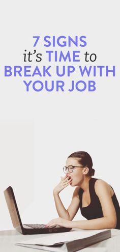 7 signs it's time to break up with your job