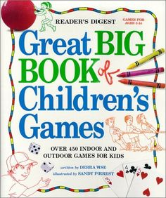 Readers Digest Great Big Book of Children's Games - Over 450 Indoor and Outdoor Games for Kids by Debra Wise. Another great resource for games! Indoor Games For Kids, Outdoor Games, Outdoor Play, Activities For Kids, Summer Games, Special Needs Kids, Family Game Night, Toddler Preschool, Big Kids