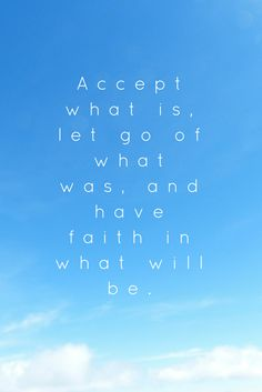 Inspirational Quotes // Accept what is, let go of what was, and have faith in what will be. #LBSDailyInspiration