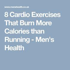 8 Cardio Exercises That Burn More Calories than Running - Men's Health