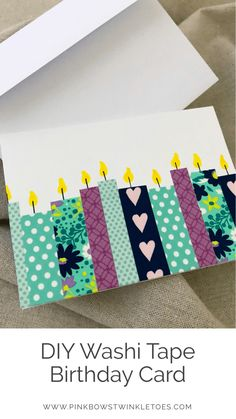 Easy DIY: Washi Tape Birthday Card Simple and Quick washi tape craft - Pink Bows & Twinkle Toes I love giving gifts, but I'm not so great at giving cards with them. All that is soon to change though with this super easy DIY washi tape birthday card. Diy Washi Tape Birthday Cards, Simple Birthday Cards, Washi Tape Diy, Bday Cards, Handmade Birthday Cards, Card Birthday, Birthday Invitations, Duct Tape, Calligraphy Birthday Card