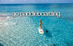 Go paddle boarding.