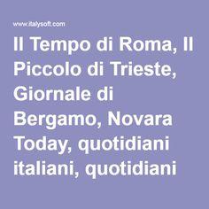 Il Tempo di Roma, Il Piccolo di Trieste, Giornale di Bergamo, Novara Today, quotidiani italiani, quotidiani sportivi