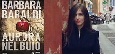 """""""Aurora nel buio"""", l'ultimo thriller di Barbara Baraldi"""